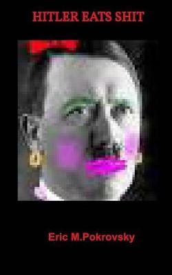 Hitler Eats Shit (Paperback)