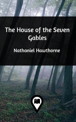 The House of the Seven Gables (Hardback)