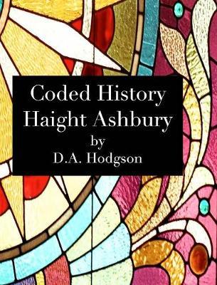 Coded History Haight Ashbury (Hardback)