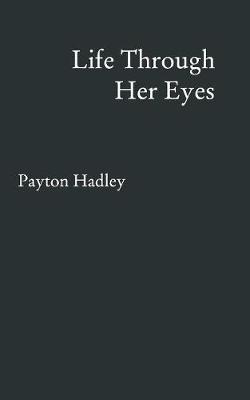 Life Through Her Eyes (Paperback)
