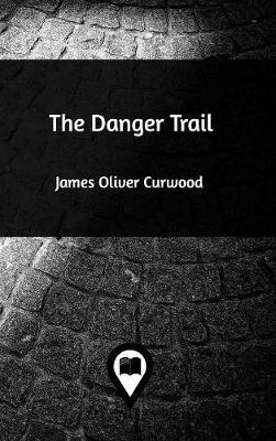 The Danger Trail (Hardback)