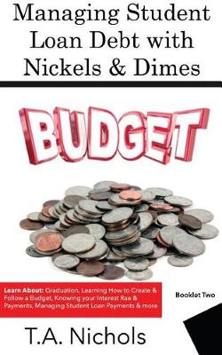 Managing Student Loan Debt with Nickels & Dimes Book 2 (Paperback)