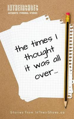 The Times I Thought It Was All Over (Paperback)