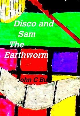 The Disco and Sam the Earthworm (Hardback)