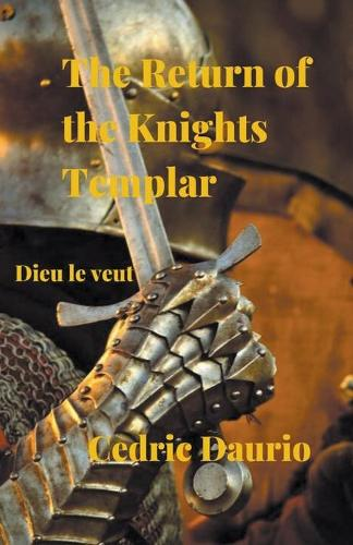 The Return of the Knights Templar- Dieu le Veut (Paperback)