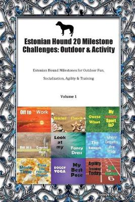 Estonian Hound 20 Milestone Challenges: Outdoor & Activity Estonian Hound Milestones for Outdoor Fun, Socialization, Agility & Training Volume 1 (Paperback)