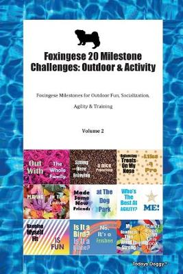 Foxingese 20 Milestone Challenges: Outdoor & Activity Foxingese Milestones for Outdoor Fun, Socialization, Agility & Training Volume 2 (Paperback)