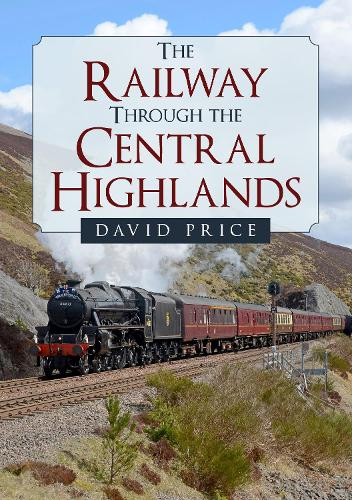 The Railway Through the Central Highlands (Paperback)