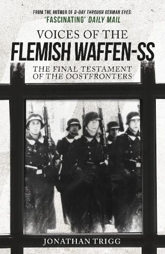Voices of the Flemish Waffen-SS: The Final Testament of the Oostfronters (Paperback)