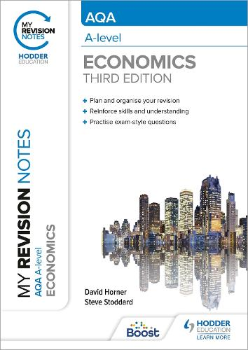 My Revision Notes: AQA A Level Economics Third Edition (Paperback)
