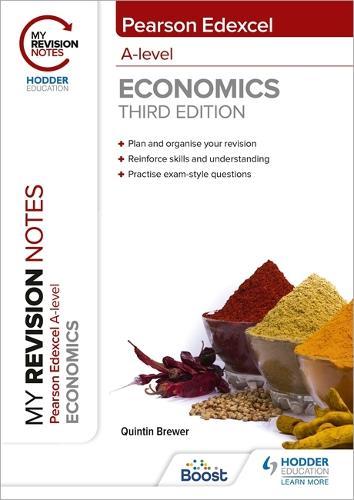 My Revision Notes: Edexcel A Level Economics Third Edition (Paperback)