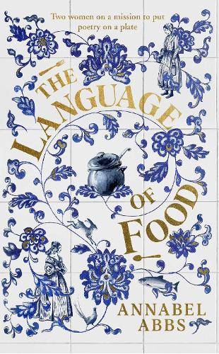 """The Language of Food: """"A recipe can be as beautiful as a poem"""" (Hardback)"""