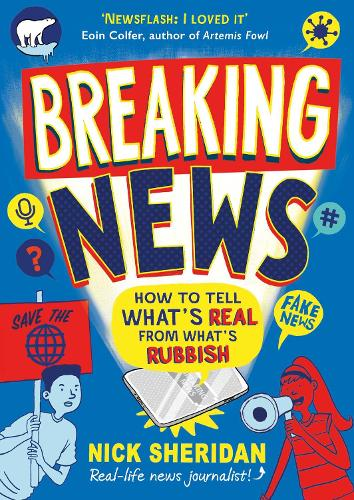 Breaking News: How to Tell What's Real From What's Rubbish (Paperback)