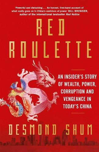Red Roulette: An Insider's Story of Wealth, Power, Corruption and Vengeance in Today's China (Hardback)