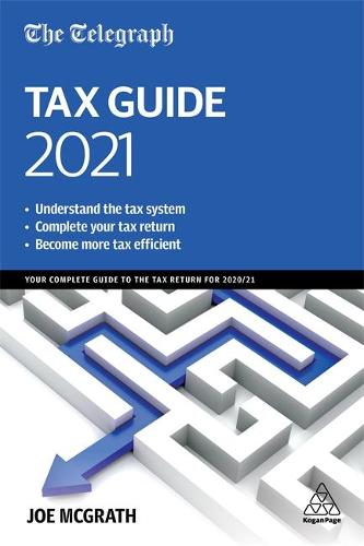 The Telegraph Tax Guide 2021: Your Complete Guide to the Tax Return for 2020/21 (Paperback)