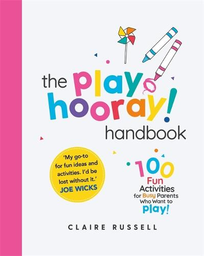 The playHOORAY! Handbook: 100 Fun Activities for Busy Parents and Little Kids Who Want to Play (Paperback)