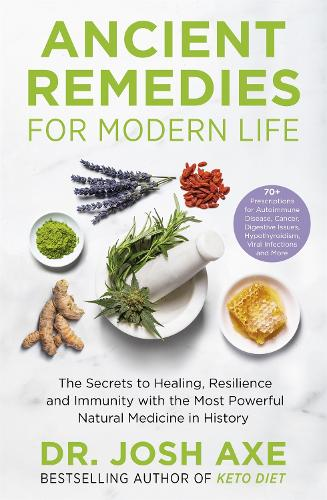 Ancient Remedies for Modern Life: from the bestselling author of Keto Diet (Paperback)