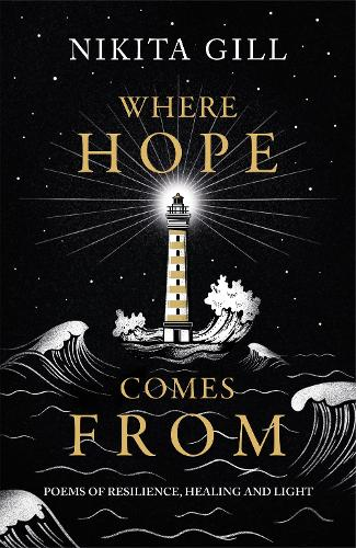 Where Hope Comes From: Healing poetry for the heart, mind and soul (Hardback)