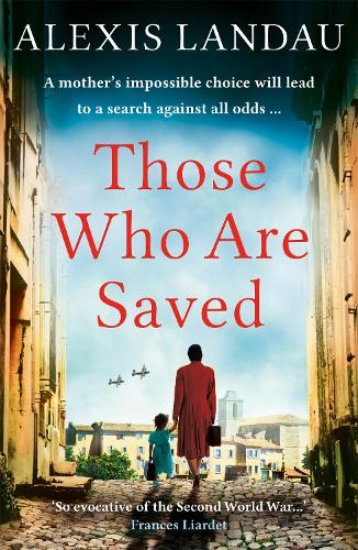 Those Who Are Saved: A gripping and heartbreaking World War II story (Paperback)