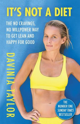 It's Not A Diet: the no cravings, no willpower way to get lean and happy for good (Paperback)