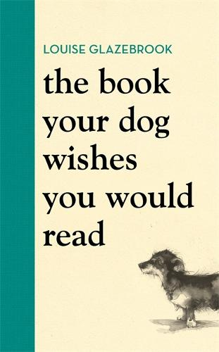 The Book Your Dog Wishes You Would Read (Hardback)