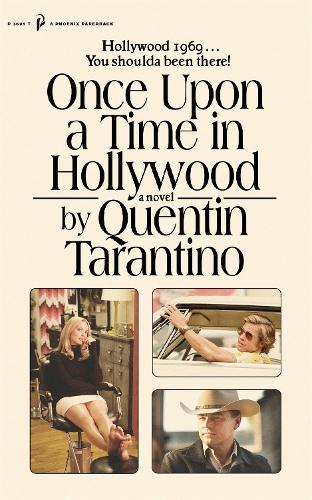 Once Upon a Time in Hollywood: The First Novel By Quentin Tarantino (Paperback)
