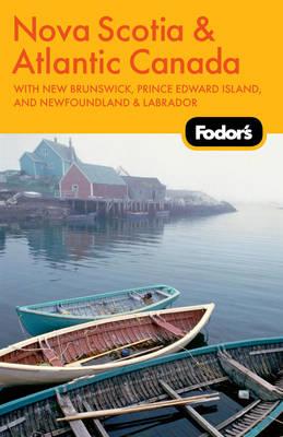 Fodor's Nova Scotia and Atlantic Canada (Paperback)