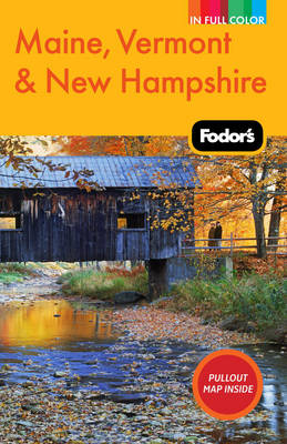 Fodor's Maine, Vermont & New Hampshire (Paperback)