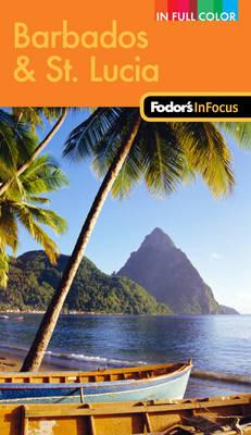 Fodor's in Focus Barbados & St Lucia (Paperback)
