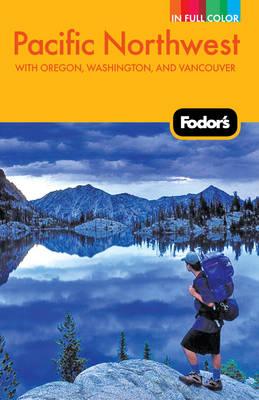 Fodor's Pacific Northwest (Paperback)