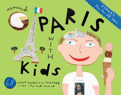 Fodor's Around Paris with Kids (Paperback)