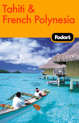 Fodor's Tahiti and French Polynesia (Paperback)