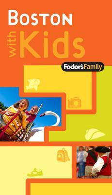 Fodor's Family Boston with Kids (Paperback)