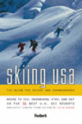 Skiing USA: The Guide for Skiers and Snowboarders (Paperback)