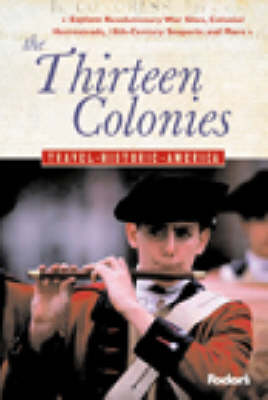 The Thirteen Colonies: Relive America's First Days - Historic America Guides (Paperback)