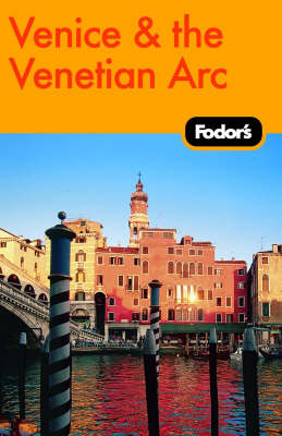 Fodor's Venice and the Venetian Arc (Paperback)