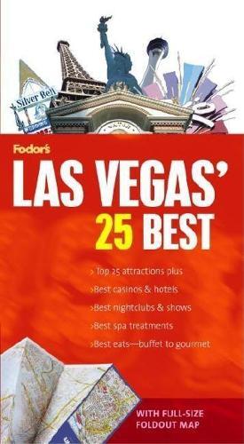 Fodor's Las Vegas' 25 Best, 1st Edition - Fodor's Las Vegas' 25 Best