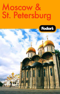 Fodor's Moscow and St Petersburg (Paperback)