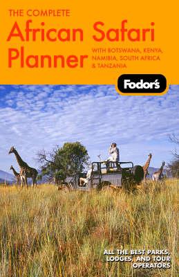 Fodor's the Complete African Safari Planner (Paperback)