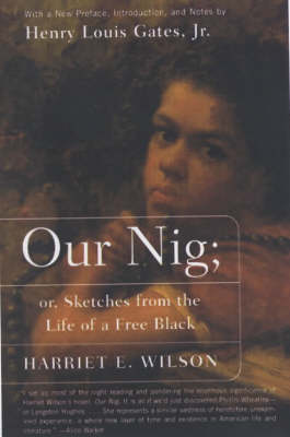 Our Nig: Or Sketches from the Life of a Free Black (Paperback)