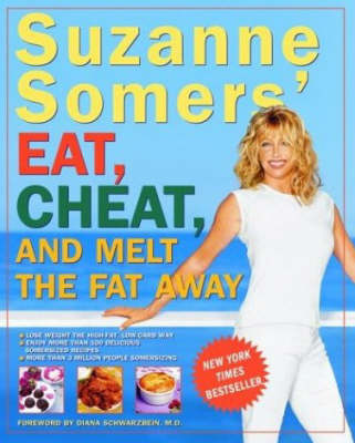 Suzanne Somer's Eat, Cheat, and Melt the Fat away (Paperback)