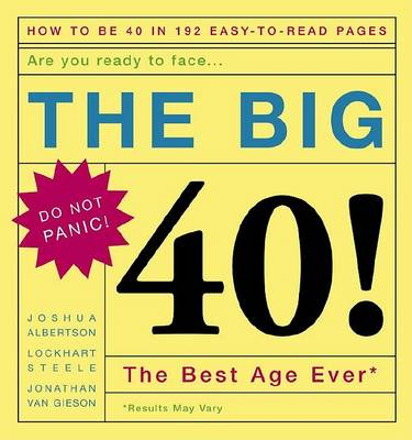 The Big 40!: Are You Ready to Face . . .the Best Age Ever (Hardback)