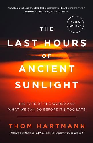 The Last Hours of Ancient Sunlight: Revised and Updated Third Edition: The Fate of the World and What We Can Do Before It's Too Late (Paperback)