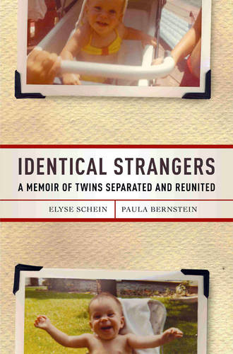 Identical Strangers: A Memoir of Twins Separated and Reunited (Hardback)