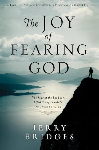 The Joy of Fearing God: The Fear of the Lord is a Life-Giving Fountain - Proverbs 14:27 (Paperback)