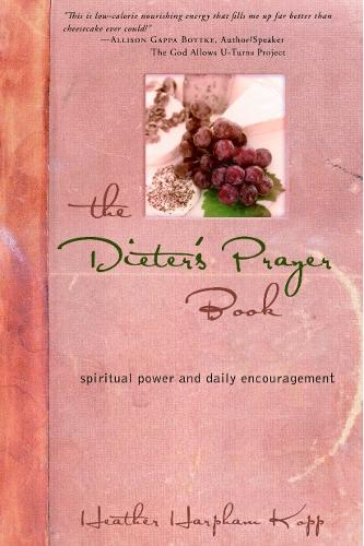 The Dieter's Prayer Book: Spiritual Power and Daily Encouragement (Paperback)