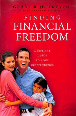 Finding Financial Freedom by Grant Jeffrey | Waterstones