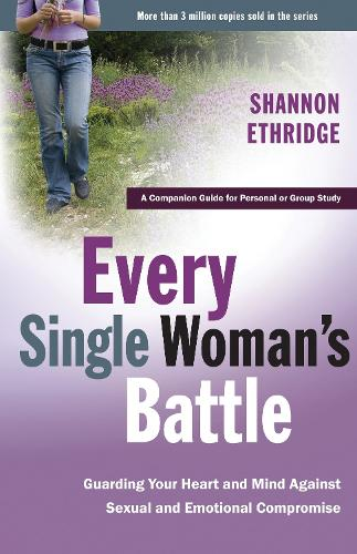 Every Single Woman's Battle Workbook: A Companion Guide for Personal or Group Study (Paperback)