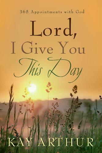 Lord, I Give you This Day: 365 Appointments with God (Hardback)