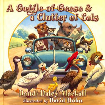 A Gaggle of Geese & a Clutter of Cats (Hardback)